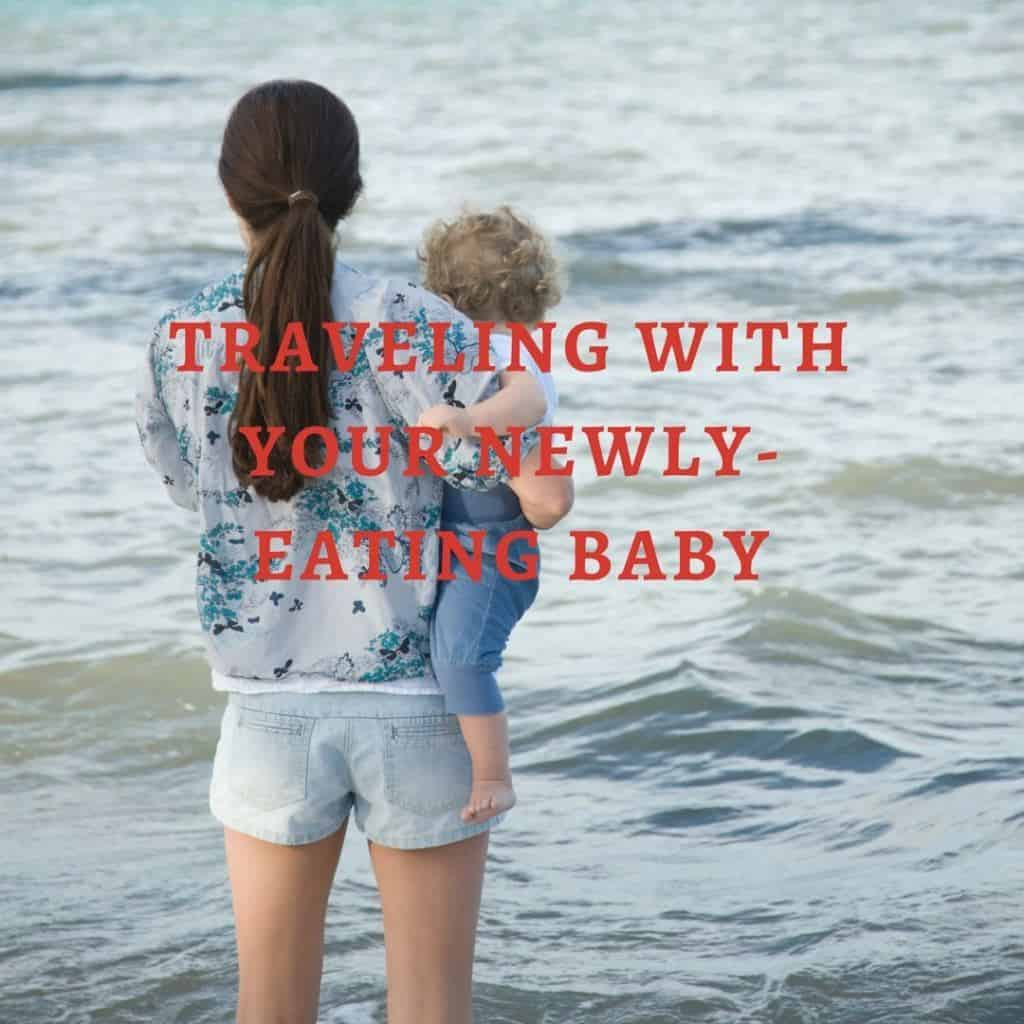 Have a trip planned right around the time your baby will start eating? Unsure how to give them what they need in an unfamiliar environment? Here are 12 tips for traveling with your baby to help your vacation go as smoothly as possible! #travelingwithbaby #6monthold #babyledweaning #blw