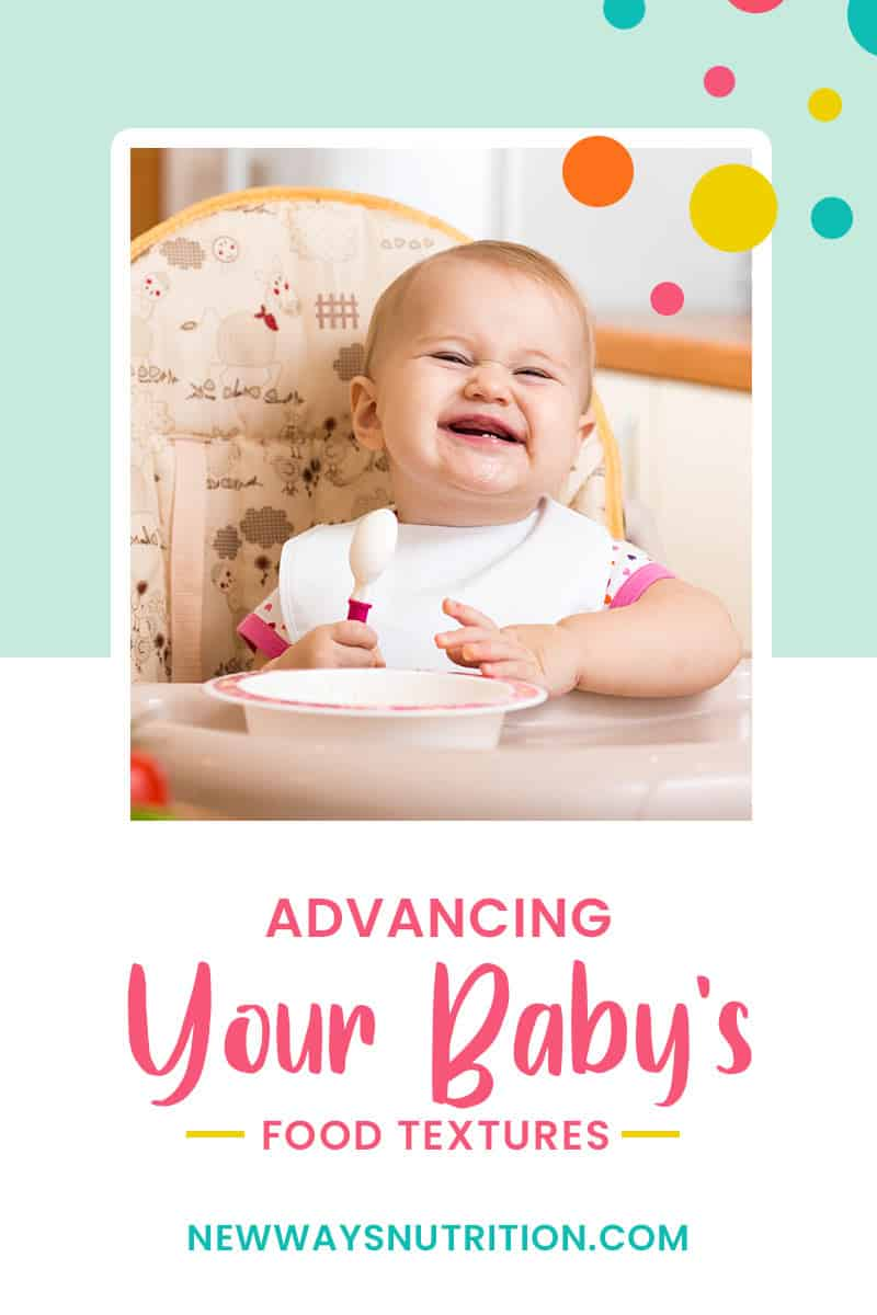 Advancing Your Baby's Food Textures || New Way Nutrition