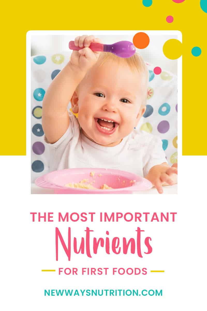 The Most Important Nutrients for First Foods   New Ways Nutrition