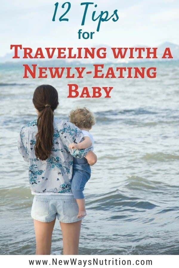 Have a trip planned right around the time your baby will start eating? Unsure how to give them what they need in an unfamiliar environment? Here are 12 tips to help your vacation go as smoothly as possible! #travelingwithbaby #6monthold #babyledweaning #blw
