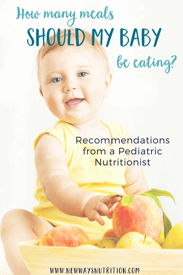 How many meals should your baby be eating? Advice from a pediatric nutritionist based on age ranges to help guide you and put your mind at ease! #babynutrition #firstfoods #whattofeedbaby #babyfood
