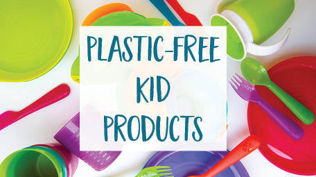The Best Plastic-Free Kid Products