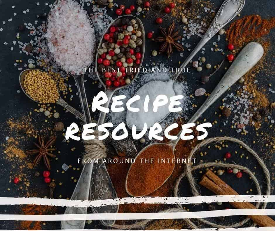 Recipe Resources Roundup- talking about those tried and true sites that will always have a foolproof recipe for you.