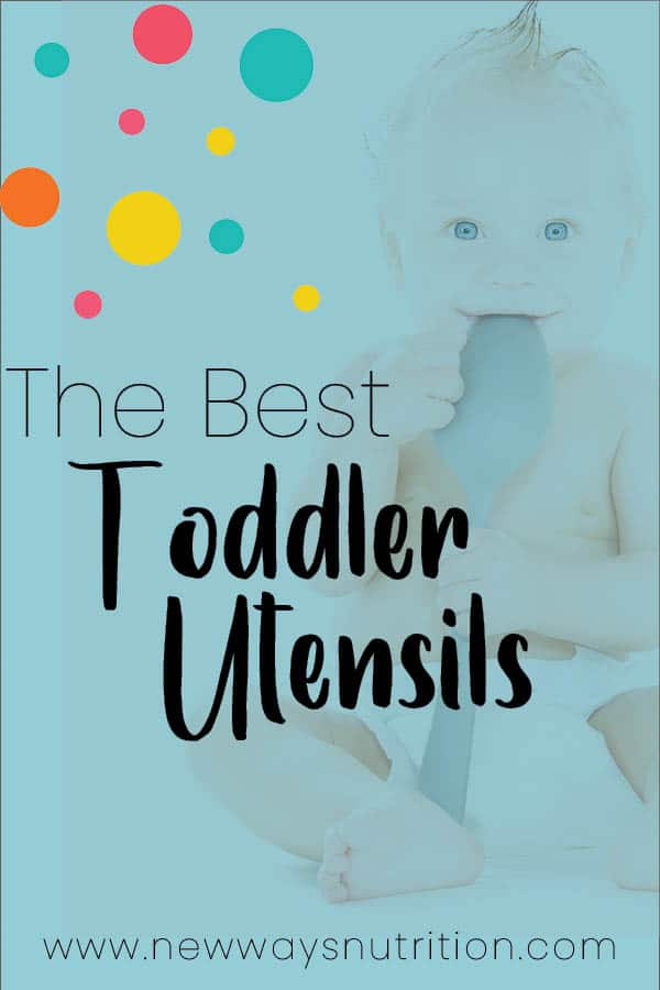 The Best Toddler Utensils    New Ways Nutrition