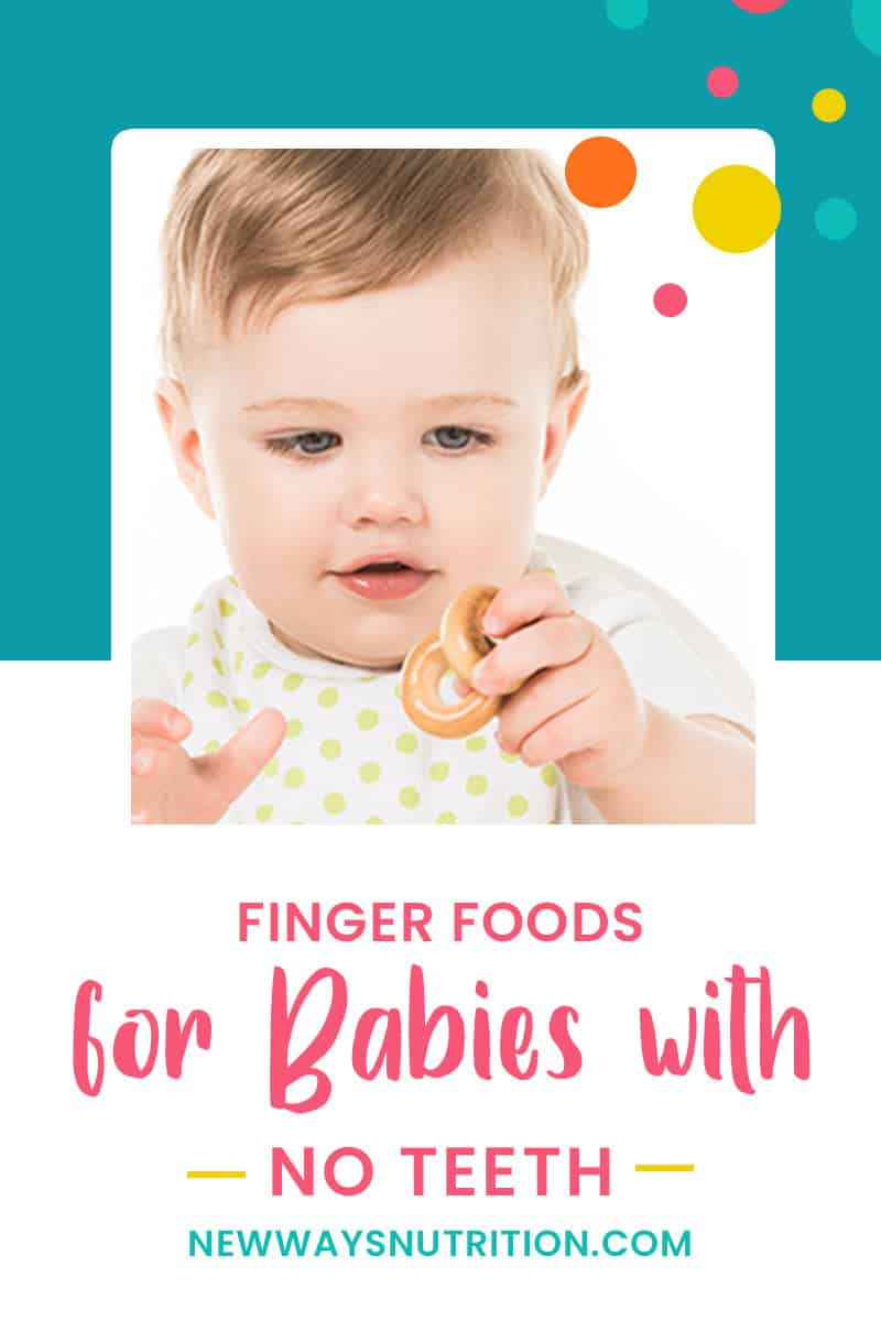 Finger Foods for Babies with No Teeth || New Ways Nutrition