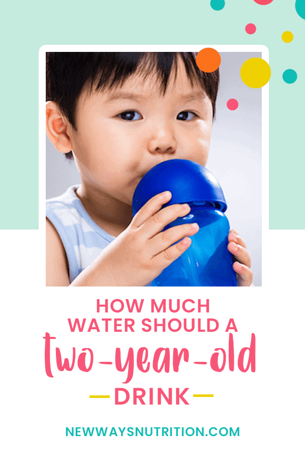 How much water should a two year old drink || New Ways Nutrition