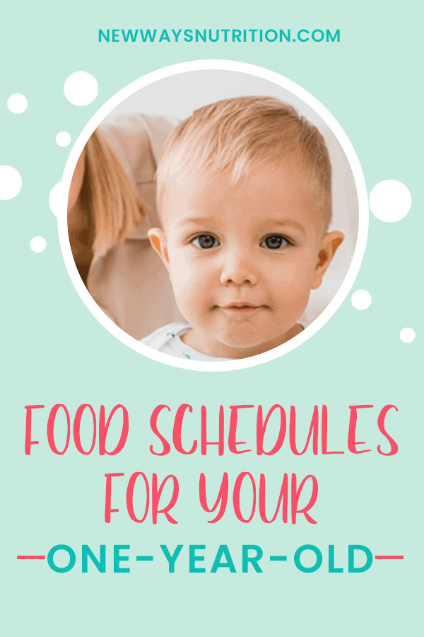 One-Year-Old Food Schedule    New Ways Nutrition