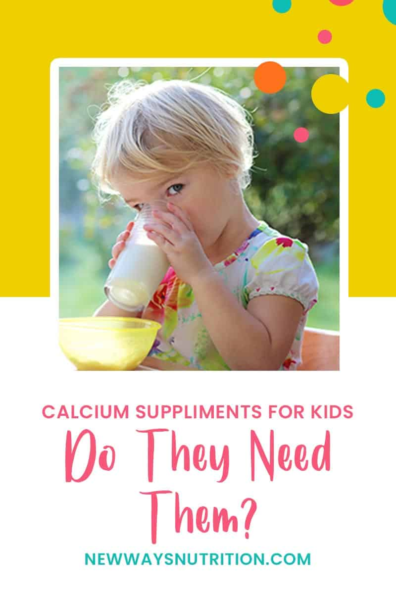 Calcium Supplements for Kids || New Ways Nutrition