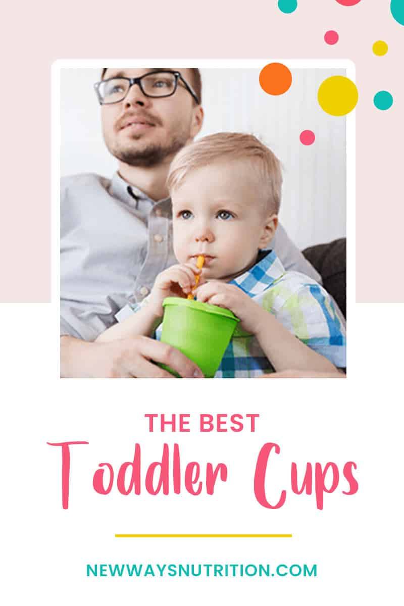 The Best Toddler Cups || New Ways Nutrition