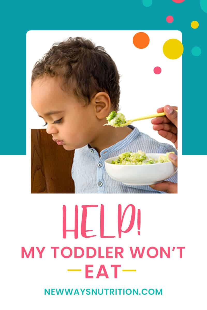 Toddler Won't Eat | New Ways Nutrition
