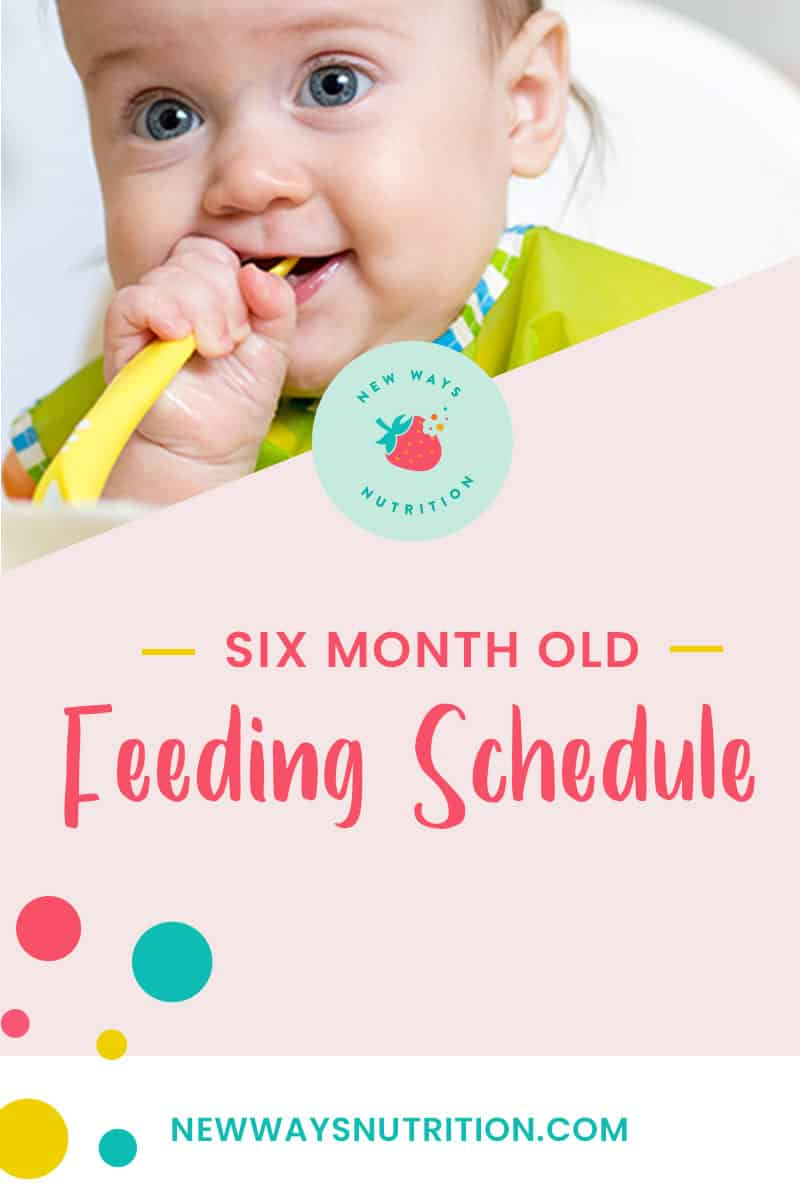 6 Month Old Feeding Schedule || New Ways Nutrition