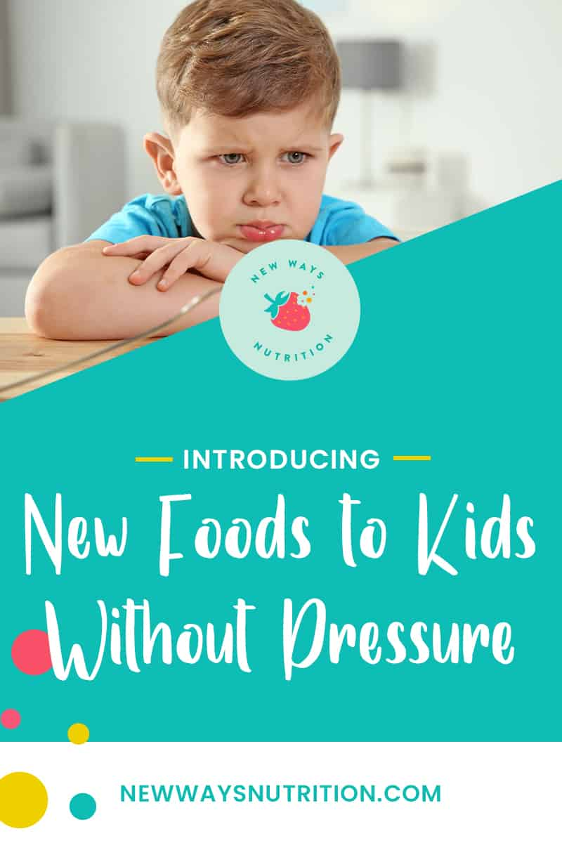 Introducing New Foods to Kids Without Pressure   New Ways Nutrition