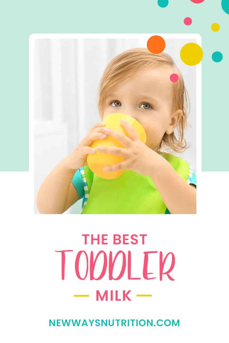 The Best Toddler Milk | New Ways Nutrition