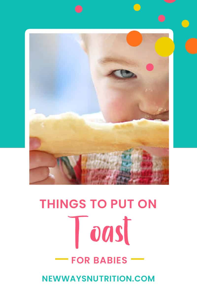 Things to Put on Toast for Babies || New Ways Nutrition