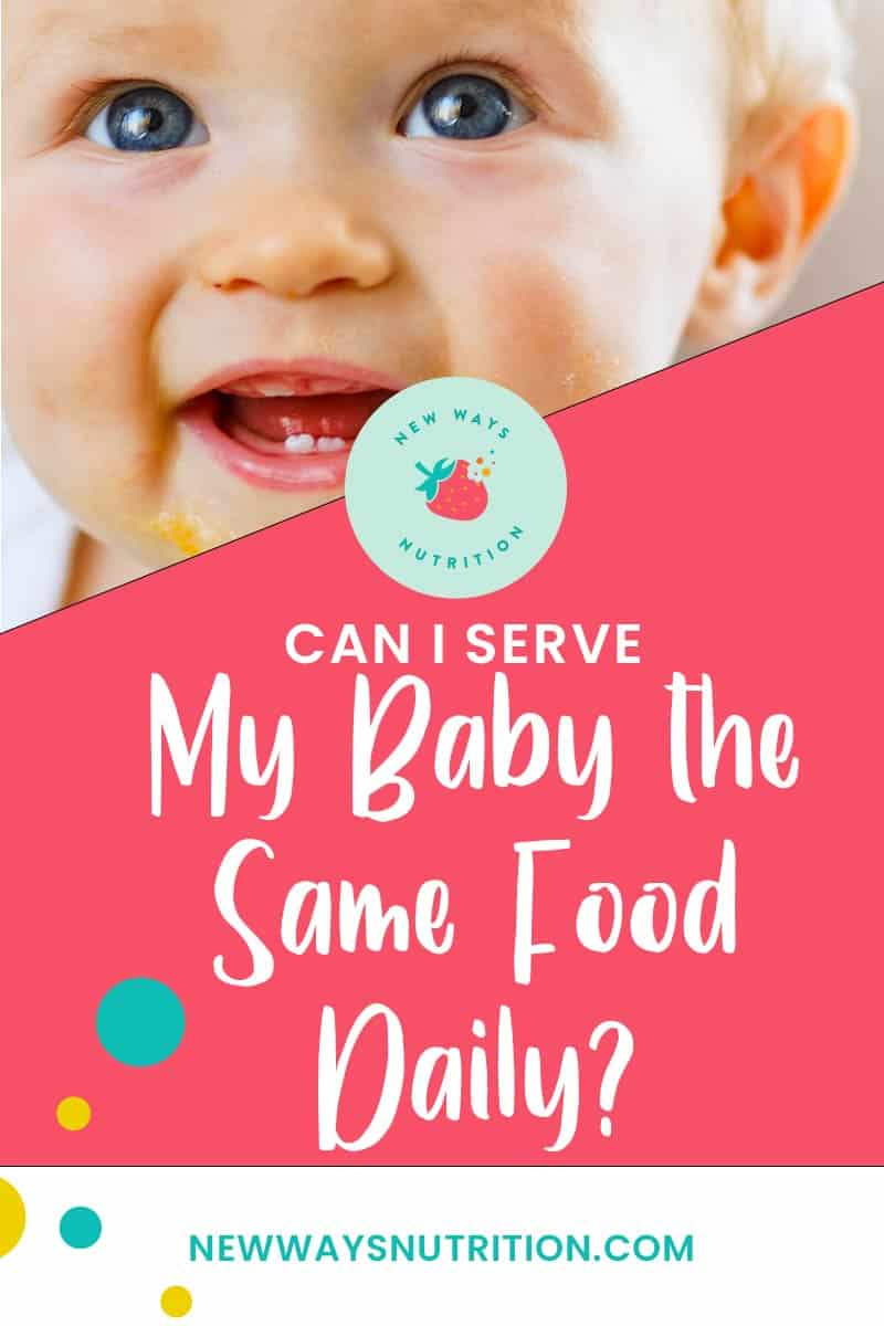 Can I Serve My Baby the Same Food Daily? || New Ways Nutrition