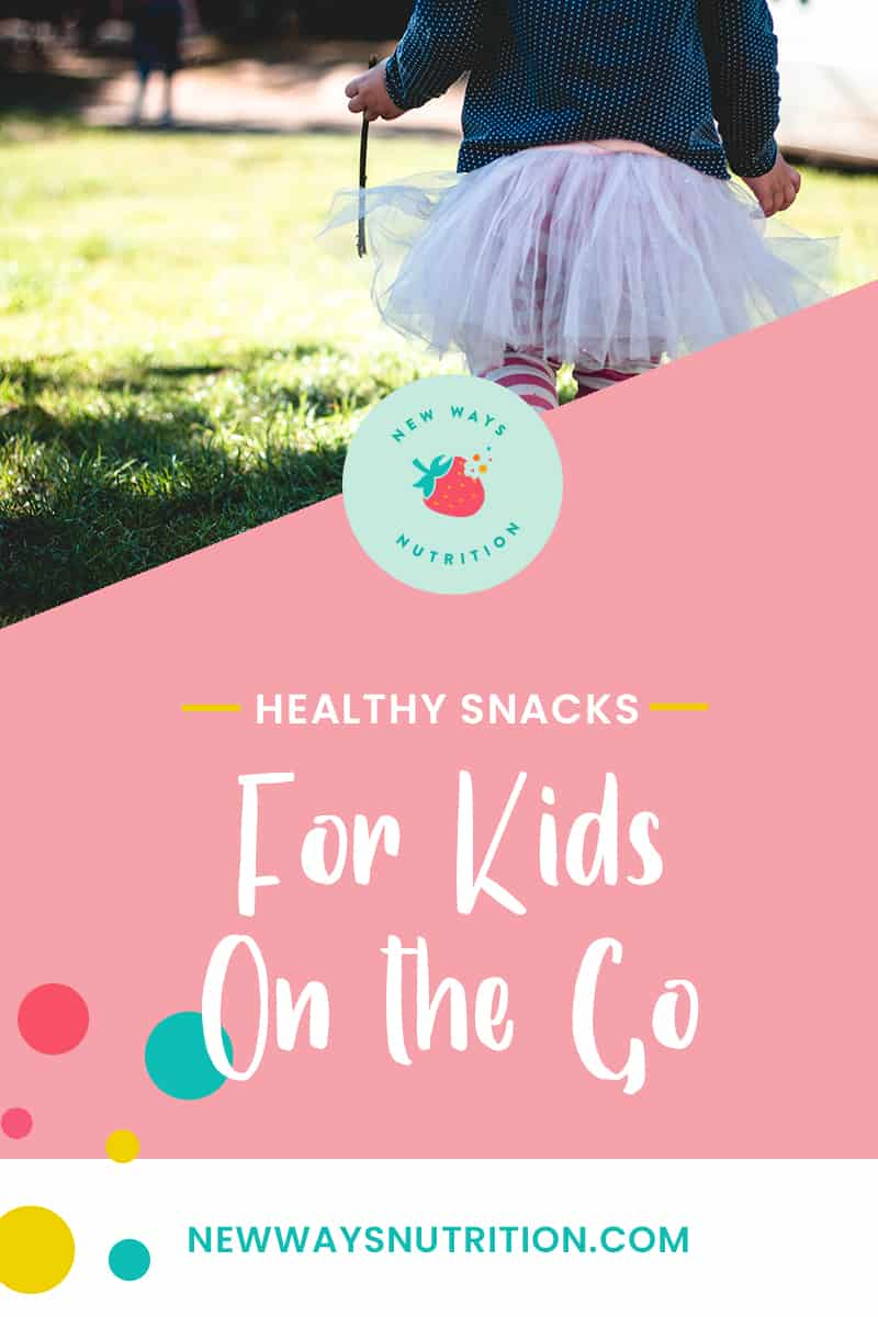 Healthy Snacks for Kids on the Go | New Ways Nutrition