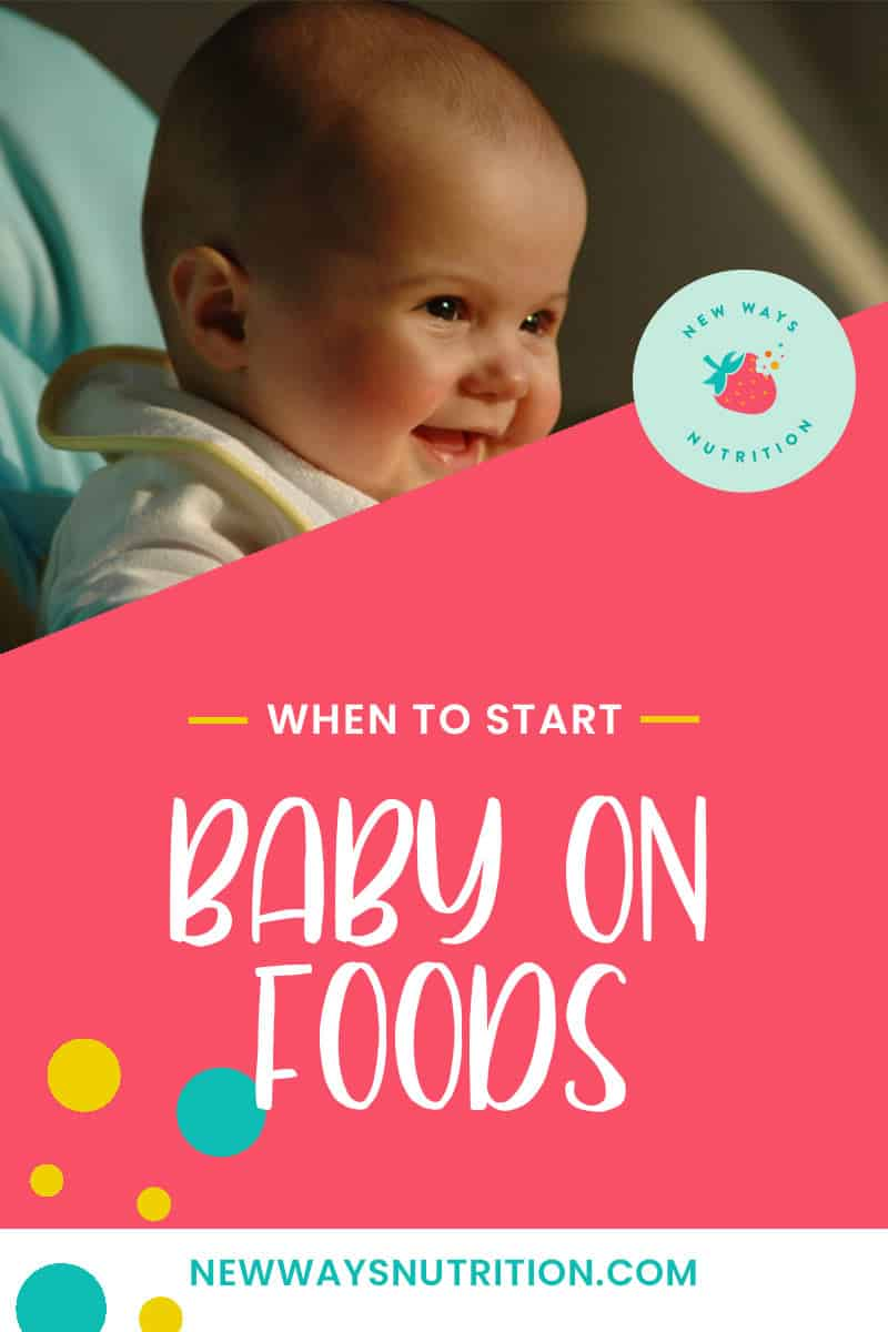 When to Start Your Baby on Foods || New Ways Nutrition