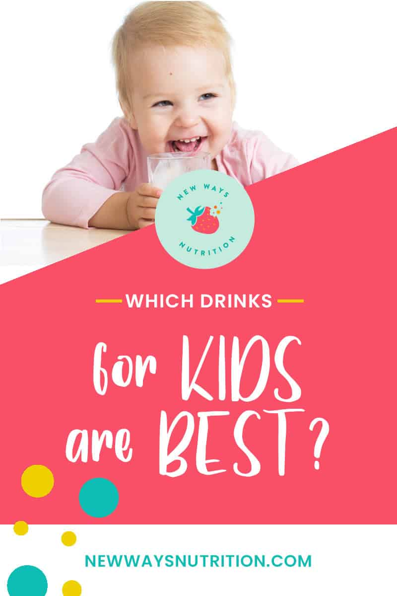 Which Drinks for Kids Are Best? || New Ways Nutrition