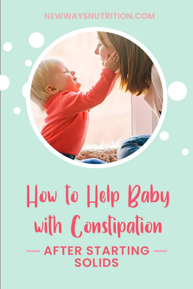 How to Help Baby Constipation After Starting Solids || New Ways Nutrition