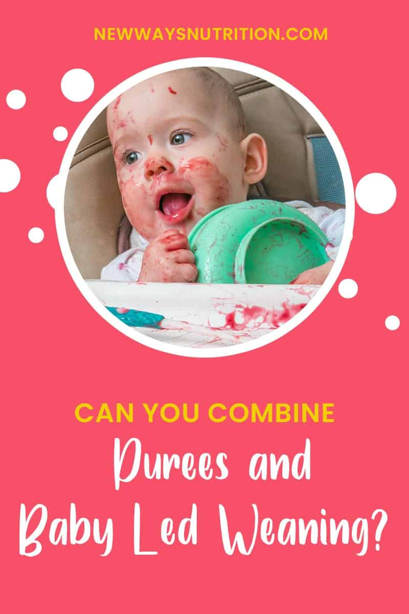 Can You Combine Purees and Baby Led Weaning? | New Ways Nutrition