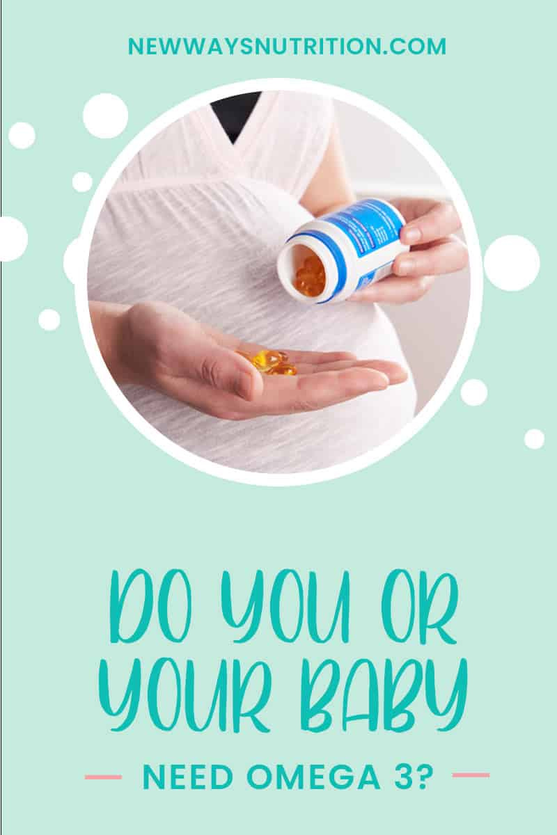 Do You Or Your Baby Need Omega 3 || New Ways Nutrition