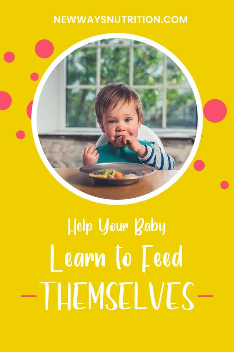 Help Your Baby Learn to Feed Themselves | New Ways Nutrition