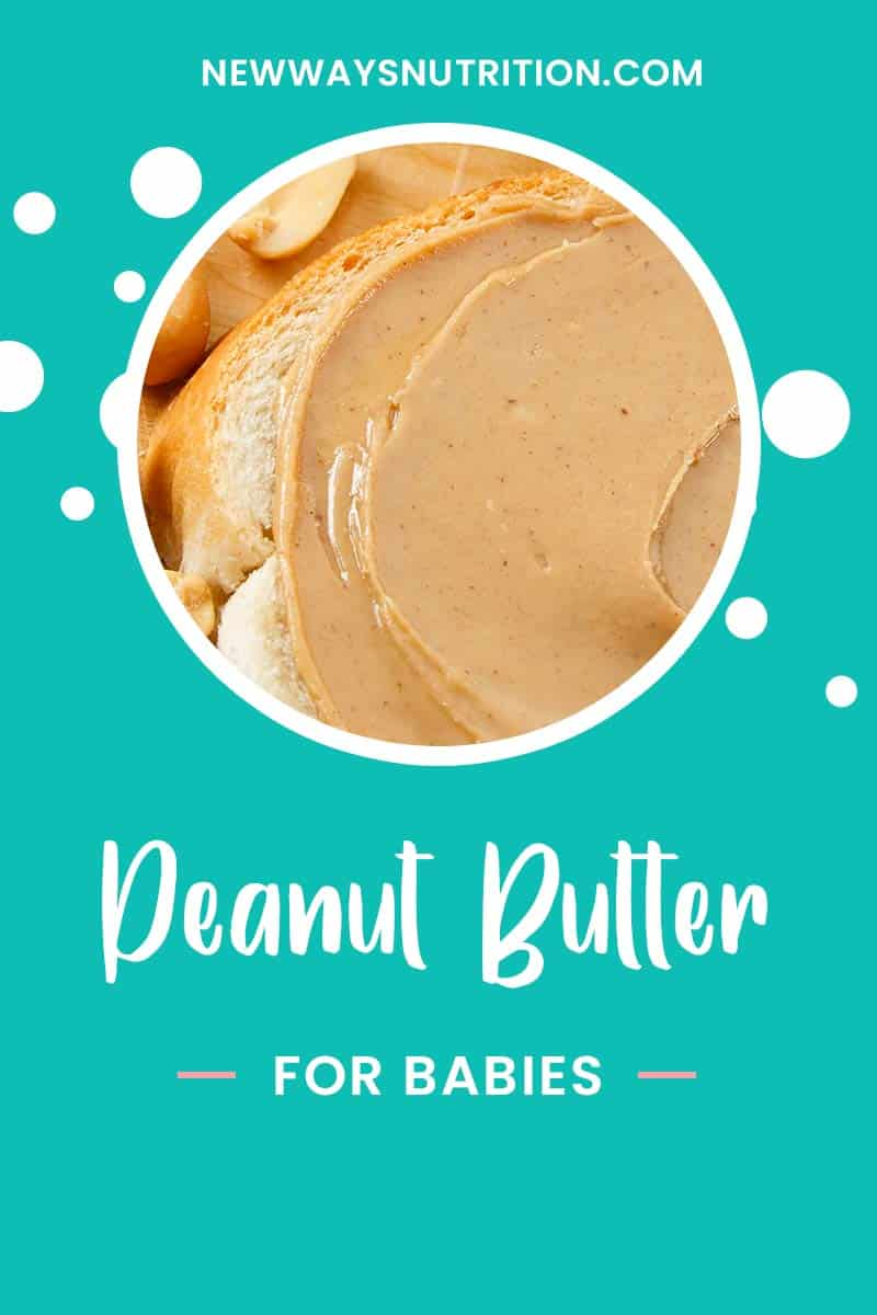 Peanut Butter for Babies || New Ways Nutrition