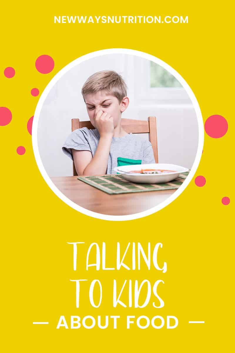Talking to Kids About Food    New Ways Nutrition
