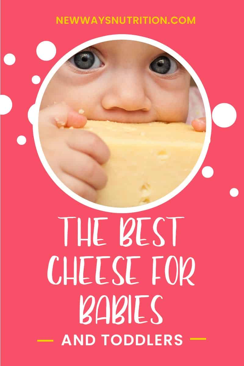 The Best Cheese for Babies || New Ways Nutrition