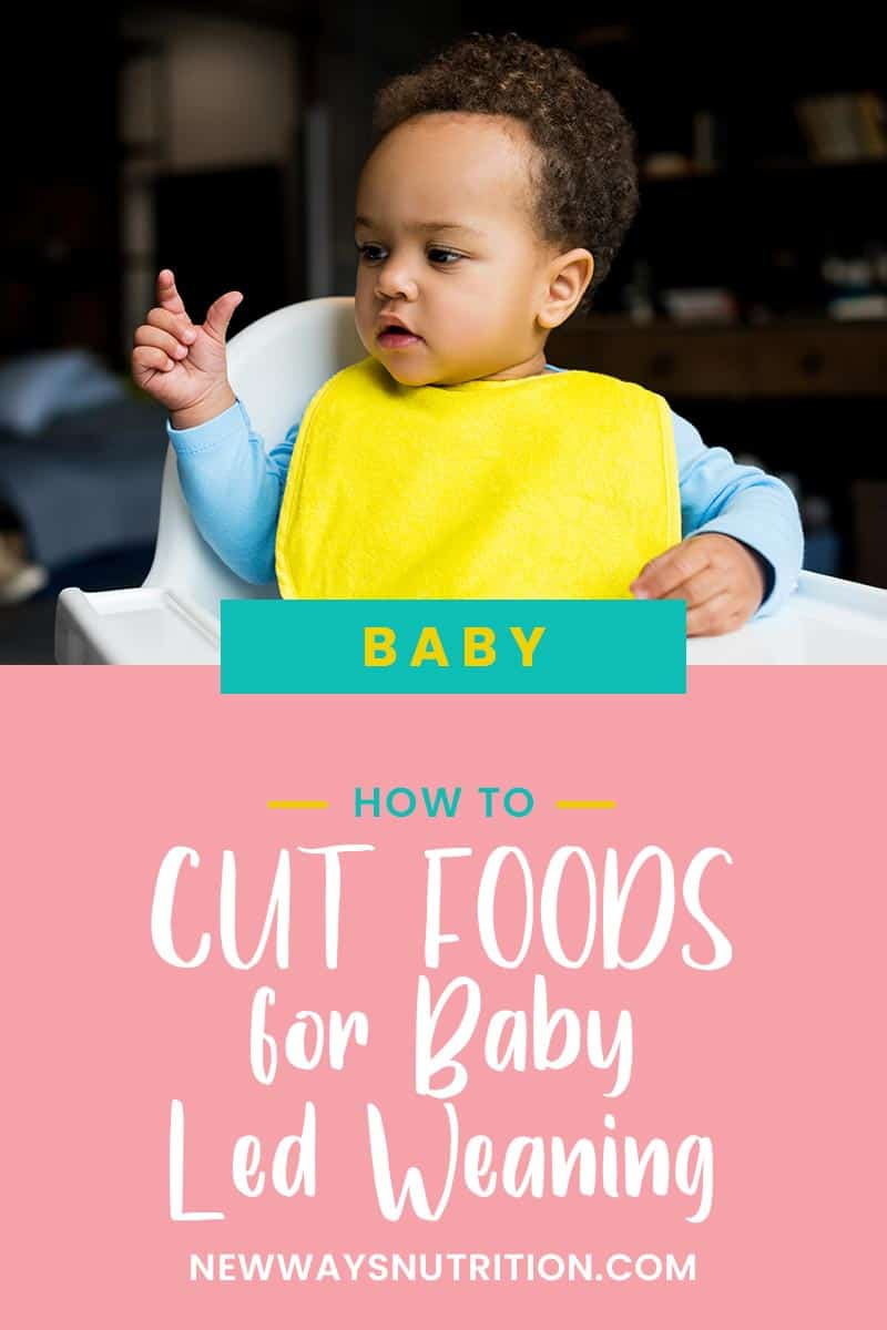 How to Cut Foods for Baby Led Weaning | New Ways Nutrition