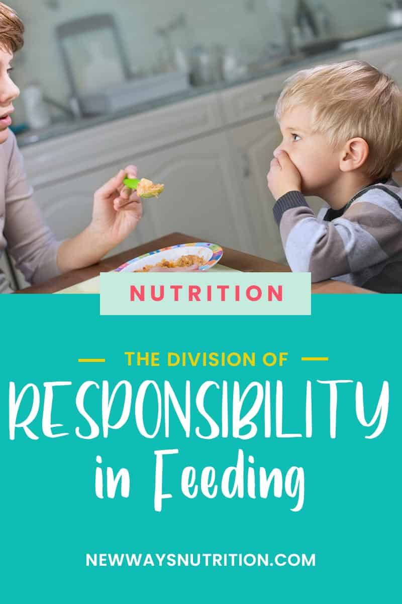The Division of Responsibility in Feeding | New Ways Nutrition