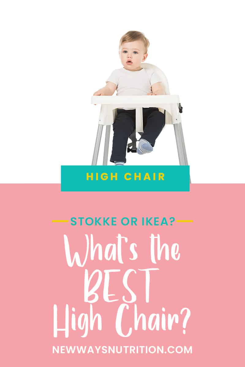 Stokke or Ikea: What's the Best High Chair? | New Ways Nutrition