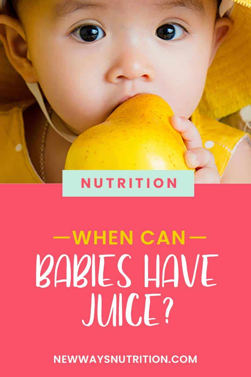 When Can Babies Have Juice? || New Ways Nutrition
