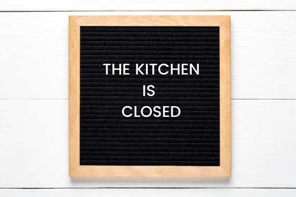 Kitchen is Closed on sign